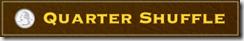 Quarter Shuffle banner 325x50